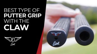 Best type of putter grip with the claw
