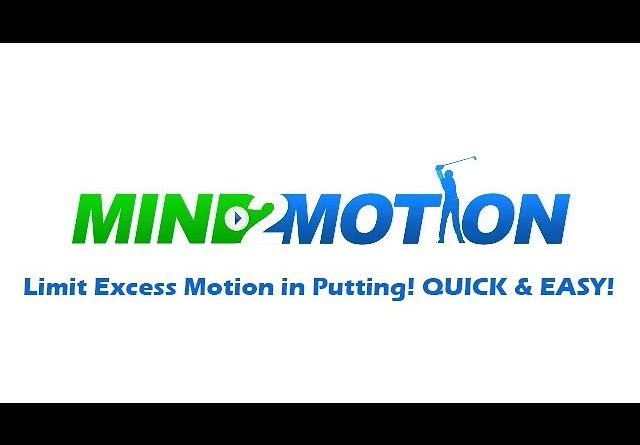 Limit EXCESS MOTION in PUTTING! QUICK & EASY!