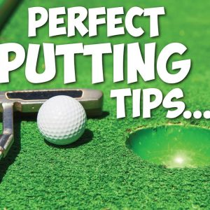 Perfect Golf Putting tips
