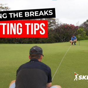 Reading the Breaks - Putting Tips