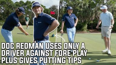 Doc Redman vs. Fore Play, One Club Challenge, Driver Only Plus Putting Tips