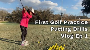 First Golf Practice of the Season and 2 Putting Drills! Vlog Ep 1