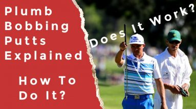 Does Plumb Bobbing Work For Putting? How To Plumb Bob Putts