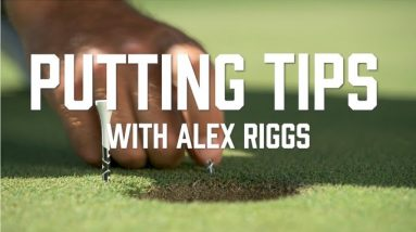 Golf Putting Tips With Alex Riggs   Narrow Your Putting